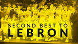 Second Best to Lebron