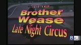 Looking back at The Brother Wease Late Night Circus